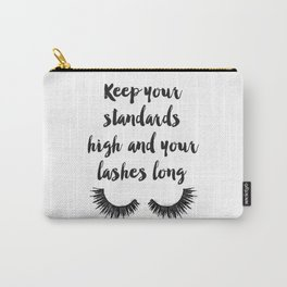 Keep your, Standards high, Lashes long, eyelashes, quote,make up, Makeup, Brows, Eyeliner, Lashes, V Carry-All Pouch