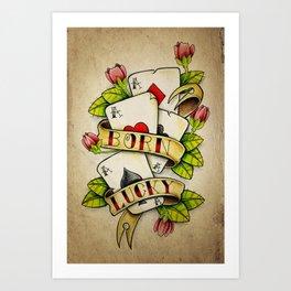 Born Lucky - Tattoo Artwork Art Print