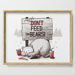 Don't Feed The Bears Serving Tray