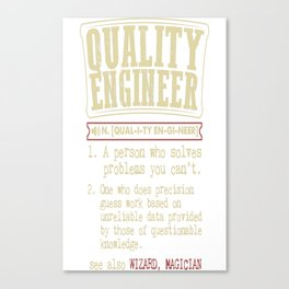 Quality Engineer Dictionary Term T-Shirt Canvas Print