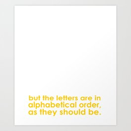 I have CDO it's like OCD but the letters are in alphabetical order, as they should be Art Print