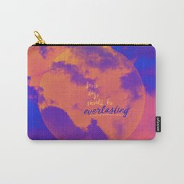 Some days should be everlasting by #Bizzartino Carry-All Pouch