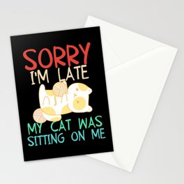 Sorry I'm Late My Cat Was Sitting on Me for Cat Moms Stationery Cards