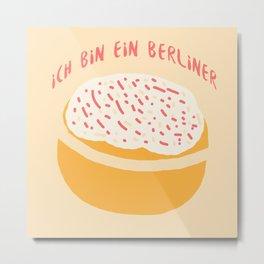 Ich bin ein Berliner (Krapfen) Metal Print