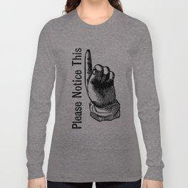 Notice! Long Sleeve T-shirt