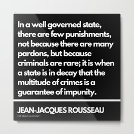 39  |Jean-Jacques Rousseau Quotes | 201106 Social Contract Writer Writing Literature Literary Metal Print