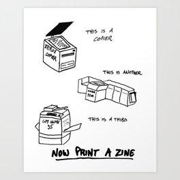 Now Print A Zine Art Print