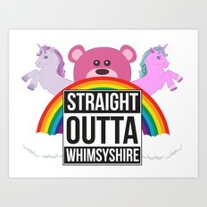 Straight Outta Whimsyshire Art Print