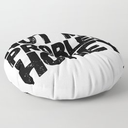 That Does Not Shrug Me Floor Pillow