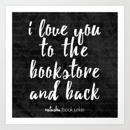 NBJ - I love you to the bookstore and back Art Print