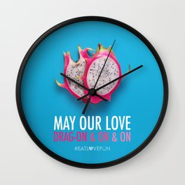 May our Love Drag-on & on & on Wall Clock