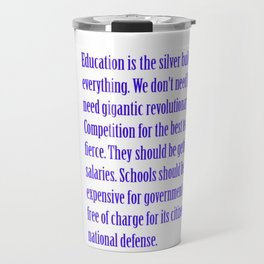 Education is the Silver Bullet Travel Mug