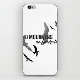 No mourners, no funerals iPhone Skin