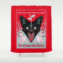 You Cannot Eat Money Shower Curtain