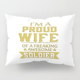 I'M A PROUD SOLDIER'S WIFE Pillow Sham