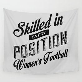 Skilled In Every Position Women's Football Wall Tapestry