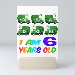 I am 6 years old, Garbage truck, six birthday sixth Mini Art Print
