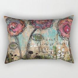 Every Flower must grow through the dirt Rectangular Pillow