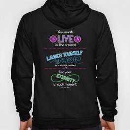 Live in the Present Hoody