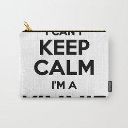I cant keep calm I am a KIMMIE Carry-All Pouch