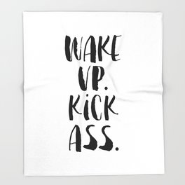 Wake Up Kick Ass black and white monochrome typography poster design home wall bedroom decor Throw Blanket