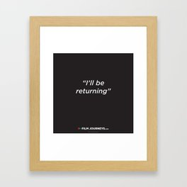Film Journeys Misquotes: I'll Be Returning Framed Art Print