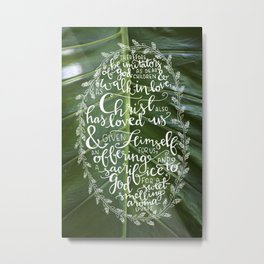 Walk in Love  |  Ephesians 5:1-2 Metal Print