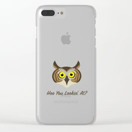 Owl - Hoo You Lookin At? Clear iPhone Case
