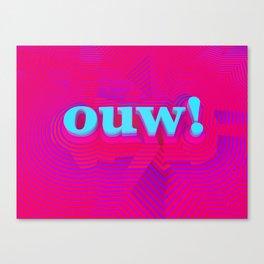 OUW! Canvas Print
