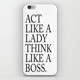 Act like a lady think like a boss – quote iPhone Skin