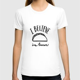I Believe in Tacos T-shirt