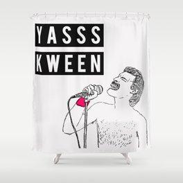 YASSS KWEEN Shower Curtain