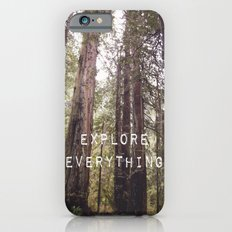 EXPLORE EVERYTHING in the REDWOOD FOREST  iPhone 6s Slim Case