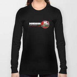 Dominion Tank Police  Long Sleeve T-shirt