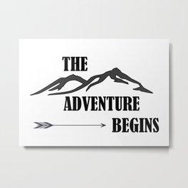 The Adventure Begins Metal Print