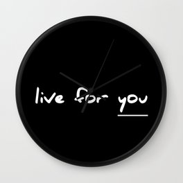 Live for you Wall Clock