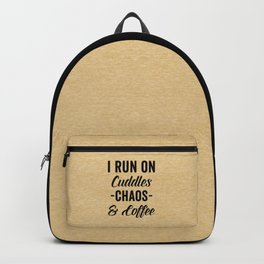 Cuddles, Chaos & Coffee Funny Quote Backpack