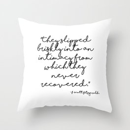 Slipped briskly into an intimacy - Fitzgerald quote Throw Pillow