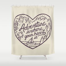 Adventure is where your heart is Shower Curtain