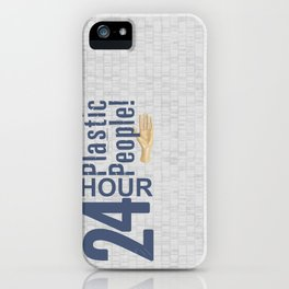 24 Hour Plastic People iPhone Case