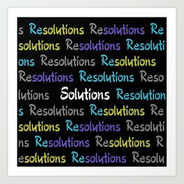 Resolutions becomes Solutions Art Print