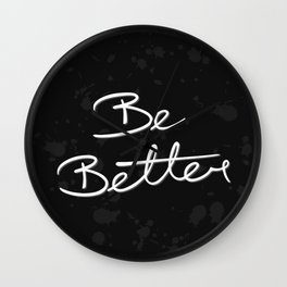 Be Better Wall Clock