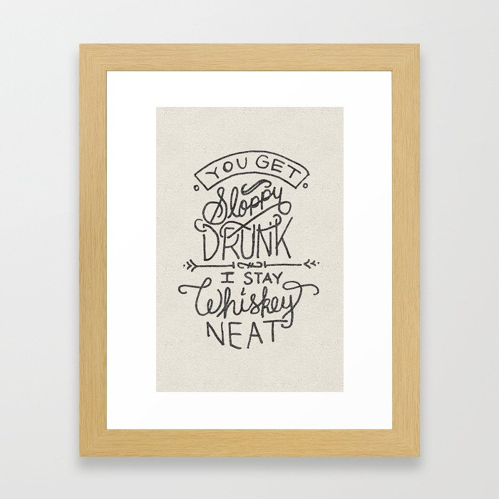 ...I Stay Whiskey Neat Framed Art Print