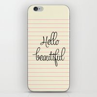 hello beautiful iPhone & iPod Skins featuring hello beautiful by her art