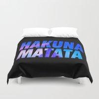hakuna Duvet Covers featuring HAKUNA MATATA Typography by Poppo Inc.