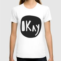 okay T-shirts featuring Okay by ParthKothekar