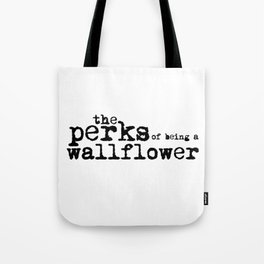 The perks of being a wallflower. Tote Bag