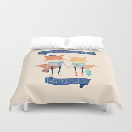 Love What You Got.  Duvet Cover