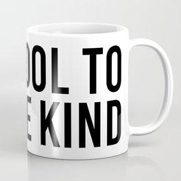 cool to be kind Coffee Mug