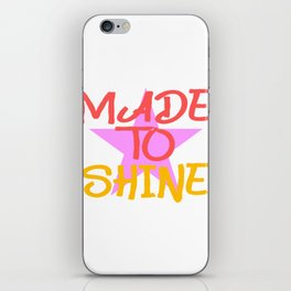 "A Shining Tee For A Wonderful You Saying ""Made To Shine"" T-shirt Design Live Gloss Star Glowing  iPhone Skin"